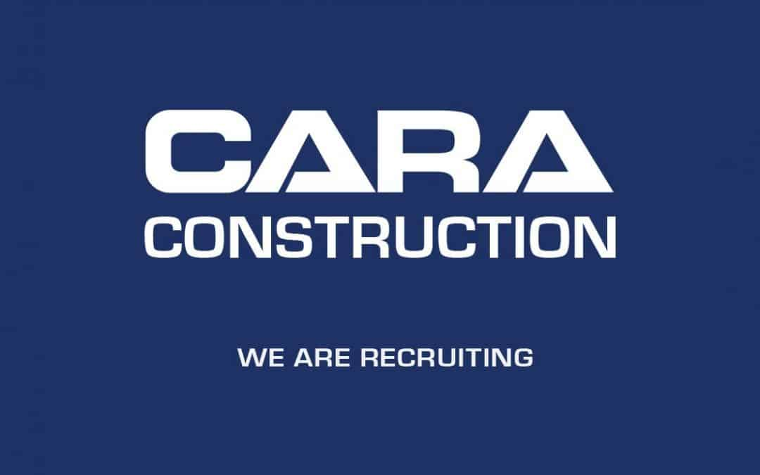 Cara Construction Permanent Vacancy – Senior Estimator
